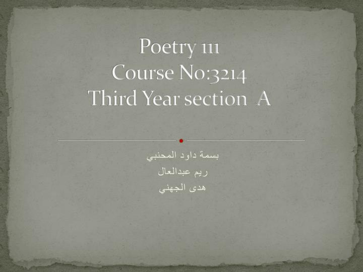 poetry 111 course no 3214 third year section a n.