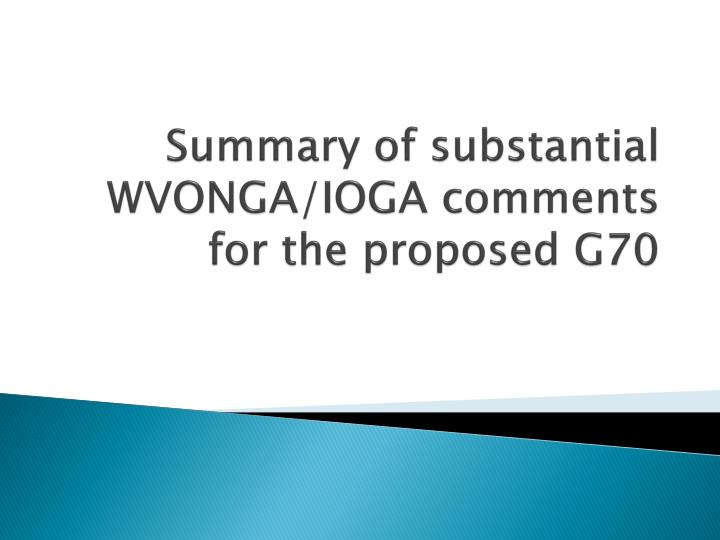 summary of substantial wvonga ioga comments for the proposed g70 n.