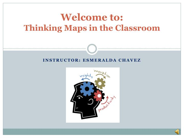 welcome to thinking maps in the classroom n.