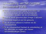 ontwikkeling van het centrale zenuwstelsel czs