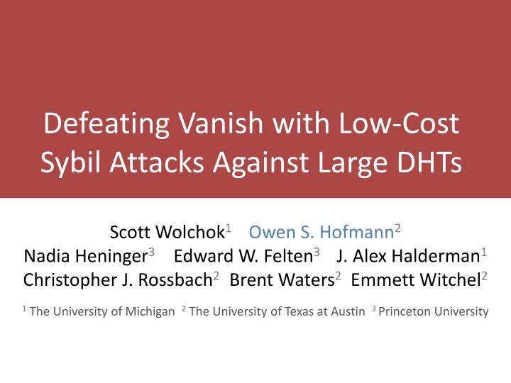defeating vanish with low cost sybil attacks against large dhts n.