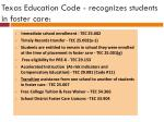 texas education code recognizes students in foster care