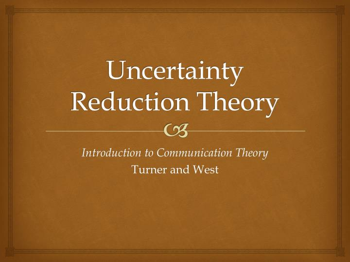 uncertainty reduction theory n.