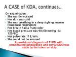 a case of kda continues