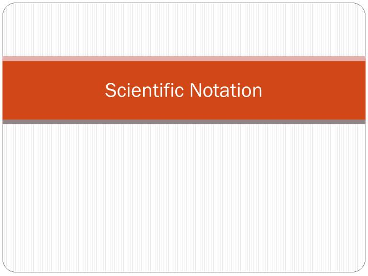 scientific notation n.