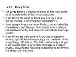v i i x ray filter