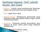 hambatan dagang tarif subsidi ekspor dan kuota