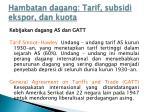 hambatan dagang tarif subsidi ekspor dan kuota1