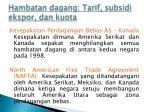 hambatan dagang tarif subsidi ekspor dan kuota3