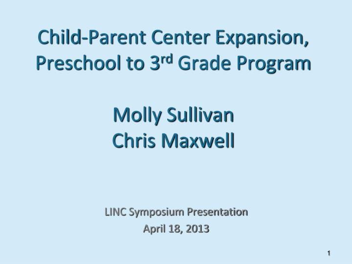 child parent center expansion preschool to 3 rd grade program molly sullivan chris maxwell n.