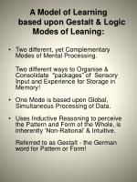 a model of learning based upon gestalt logic modes of leaning