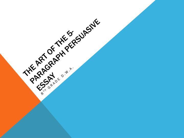 the art of the 5 paragraph persuasive essay n.
