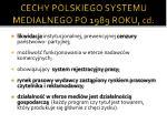 cechy polskiego systemu medialnego po 1989 roku cd