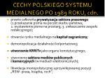 cechy polskiego systemu medialnego po 1989 roku cdn
