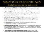 publicystyka w polskiej telewizji kszta towanie opinii publicznej1