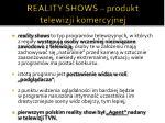 reality shows produkt telewizji komercyjnej