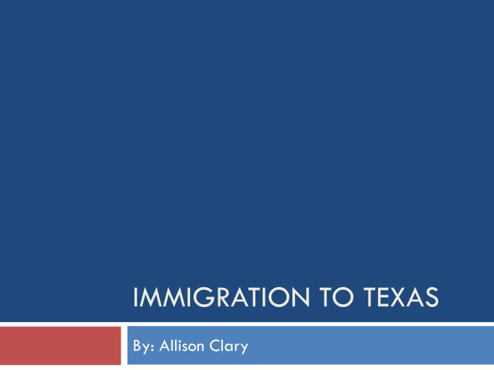 immigration to texas n.
