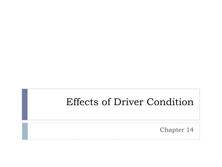 effects of driver condition n.