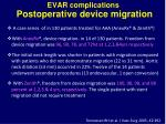 evar complications postoperative device migration1