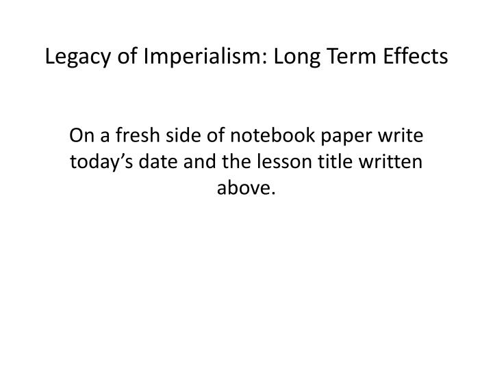 legacy of imperialism long term effects n.
