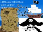 5 000 point celebration dress up day pirate day