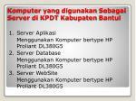 komputer yang digunakan sebagai server di kpdt kabupaten bantul