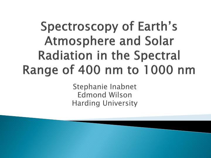 spectroscopy of earth s atmosphere and solar radiation in the spectral range of 400 nm to 1000 nm n.