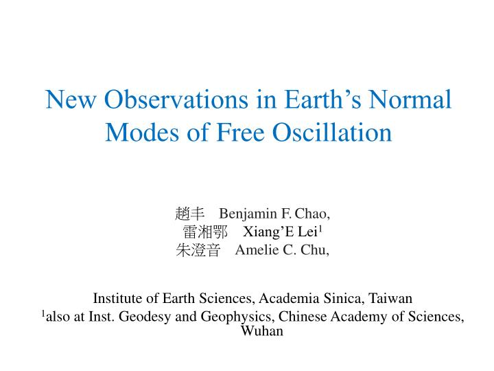 new observations in earth s normal modes of free oscillation n.