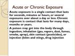 acute or chronic exposure