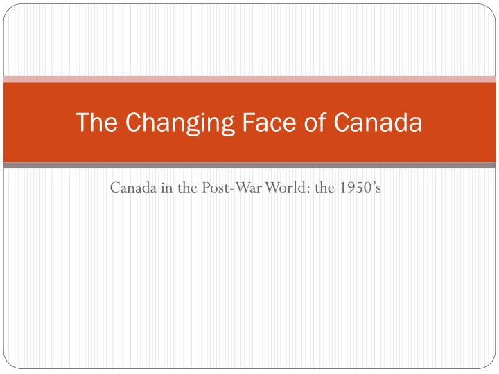the changing face of canada n.