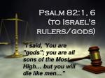 psalm 82 1 6 to israel s rulers gods