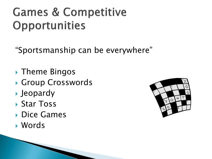 Games & Competitive Opportunities