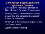 contingency based load shed system for chevron