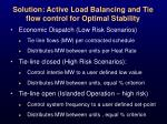 solution active load balancing and tie flow control for optimal stability