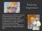 podr e papieskie