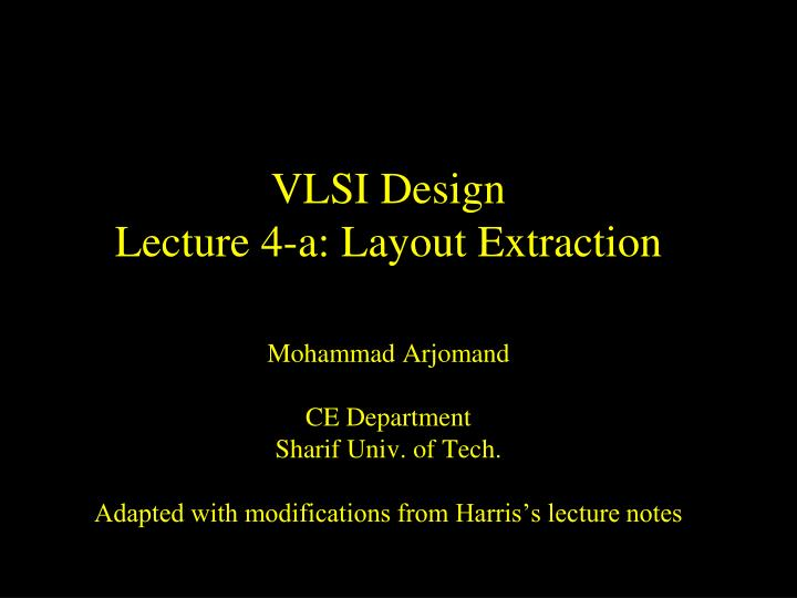 vlsi design lecture 4 a layout extraction n.