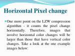 horizontal pixel change