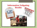 information tailgating booths
