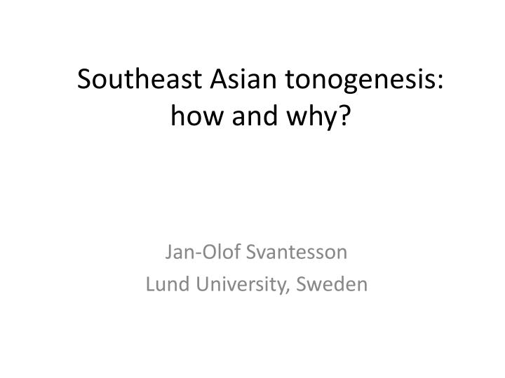 southeast asian tonogenesis how and why n.