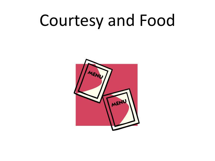 courtesy and food n.