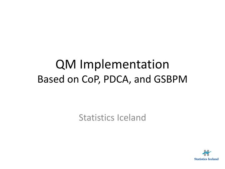 qm implementation based on cop pdca and gsbpm n.