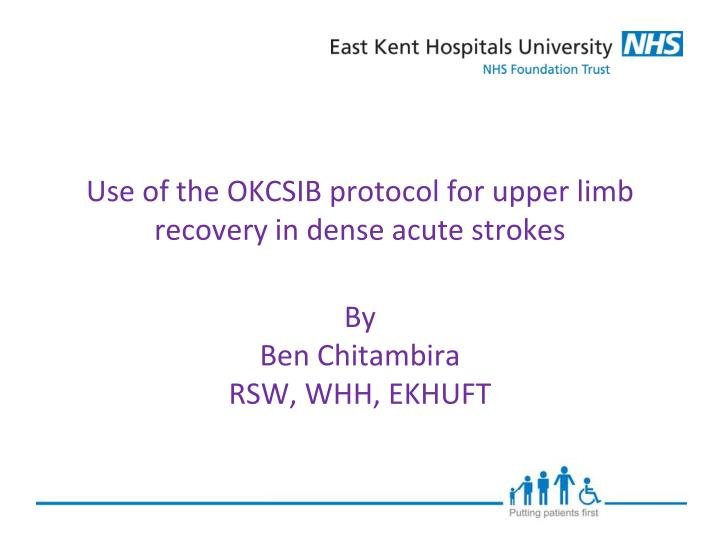 use of the okcsib protocol for upper limb recovery in dense acute strokes n.