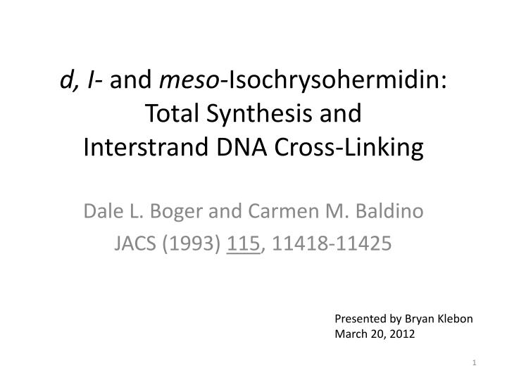 d i and meso isochrysohermidin total synthesis and interstrand dna cross linking n.