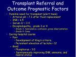 transplant referral and outcome prognostic factors