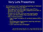 very late presenters