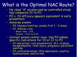 what is the optimal nac route
