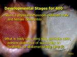developmental stages for 400
