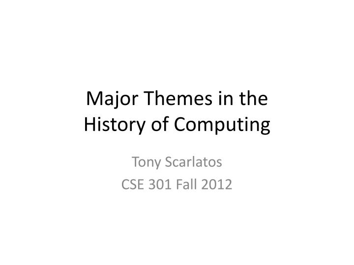 major themes in the history of computing n.