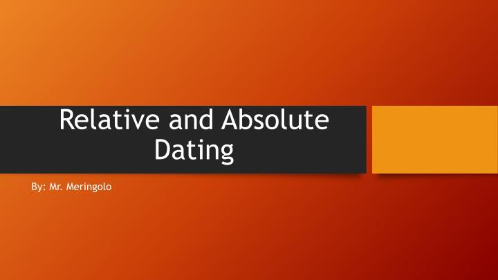 relative and absolute dating n.