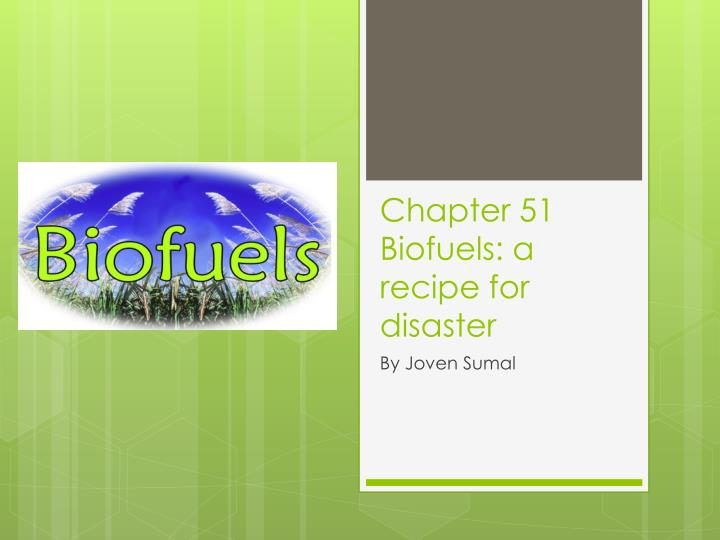 chapter 51 biofuels a recipe for disaster n.